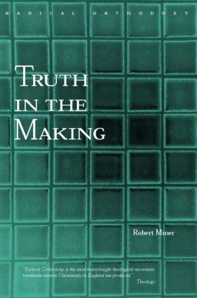 Truth in the Making: Creative Knowledge in Theology and Philosophy book cover