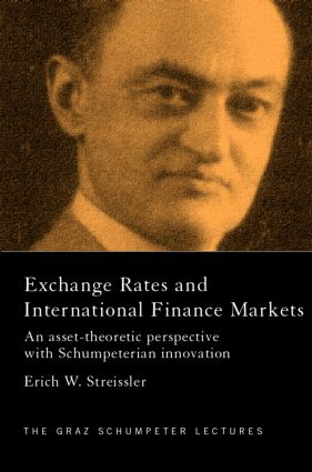 Exchange Rates and International Finance Markets: An Asset-Theoretic Perspective with Schumpeterian Perspective book cover