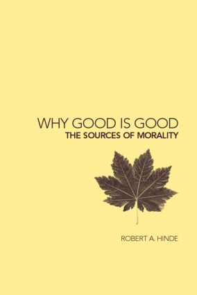 Why Good is Good: The Sources of Morality (Paperback) book cover