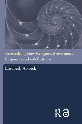 Researching New Religious Movements: Responses and Redefinitions, 1st Edition (Paperback) book cover