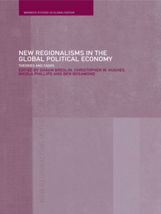 New Regionalism in the Global Political Economy: Theories and Cases (Paperback) book cover