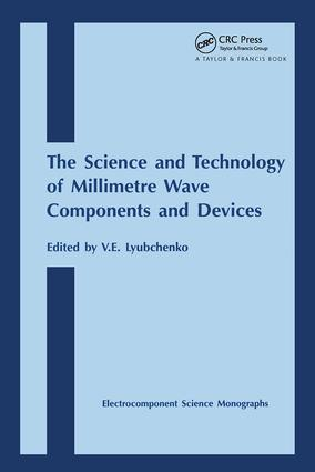 Science and Technology of Millimetre Wave Components and Devices: 1st Edition (Hardback) book cover