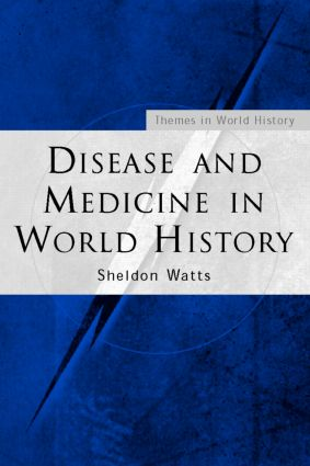 Disease and Medicine in World History: 1st Edition (Paperback) book cover