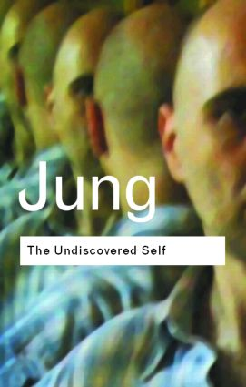 The Undiscovered Self: Answers to Questions Raised by the Present World Crisis (Paperback) book cover