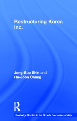 Restructuring 'Korea Inc.': Financial Crisis, Corporate Reform, and Institutional Transition, 1st Edition (Hardback) book cover