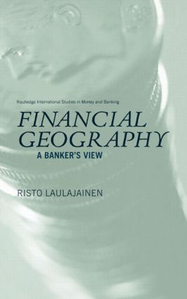 Financial Geography: A Banker's View, 1st Edition (Hardback) book cover