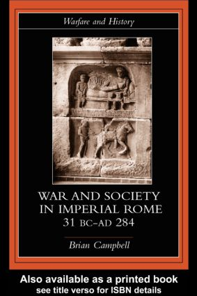 Warfare and Society in Imperial Rome, C. 31 BC-AD 280 book cover