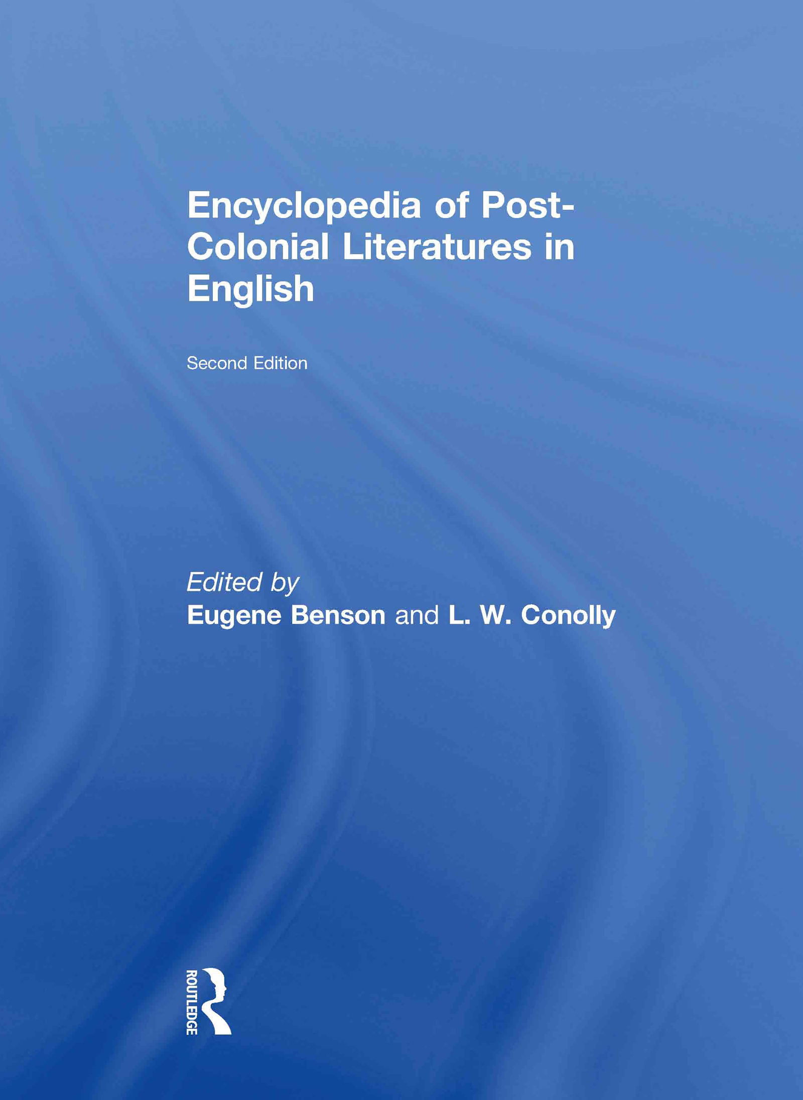Encyclopedia of Post-Colonial Literatures in English: 2nd Edition (Hardback) book cover