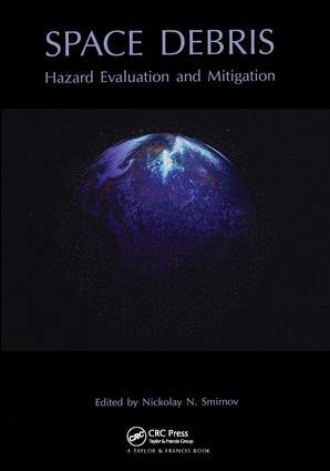 Space Debris: Hazard Evaluation and Debris, 1st Edition (Hardback) book cover