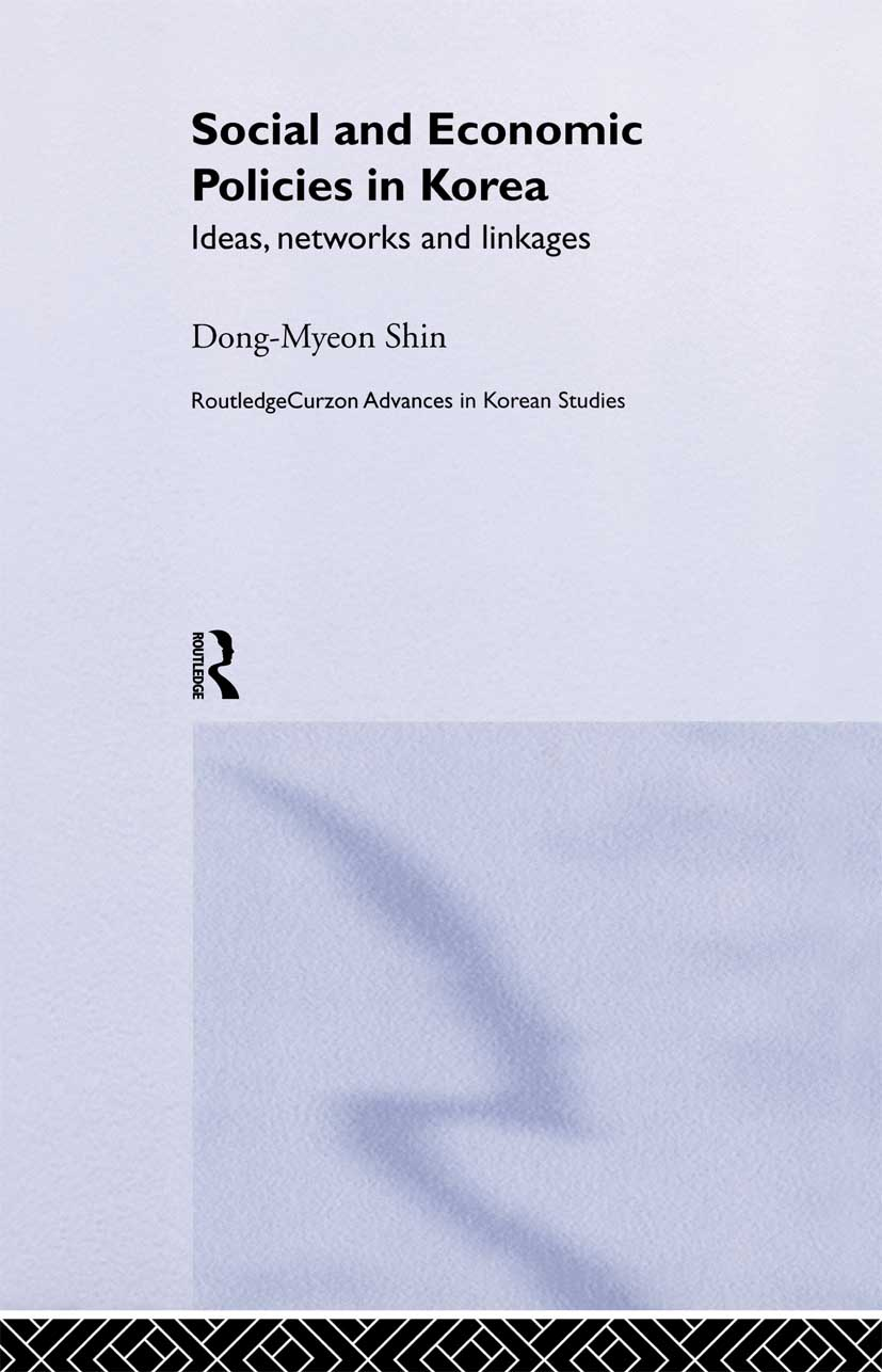 Social and Economic Policies in Korea: Ideas, Networks and Linkages book cover