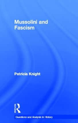 Mussolini and Fascism: 1st Edition (Hardback) book cover
