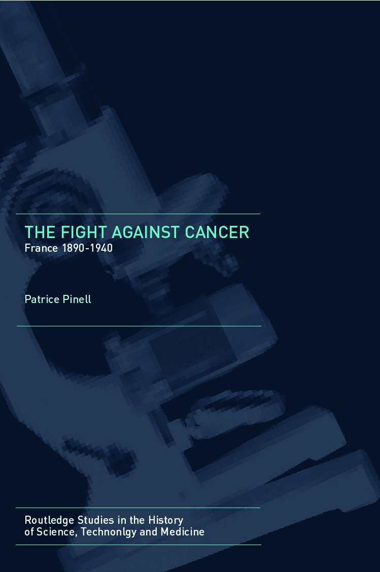 The Fight Against Cancer: France 1890-1940, 1st Edition (Hardback) book cover