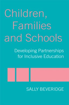 Children, Families and Schools: Developing Partnerships for Inclusive Education, 1st Edition (Paperback) book cover