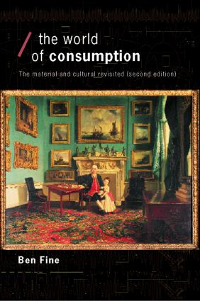 The World of Consumption: The Material and Cultural Revisited, 2nd Edition (Paperback) book cover