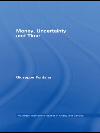 Money, Uncertainty and Time: 1st Edition (Hardback) book cover