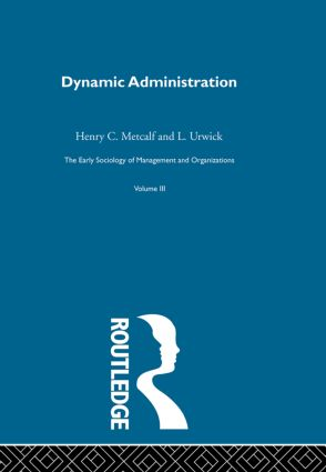 Dynamic Administration: The Collected Papers of Mary Parker Follett book cover