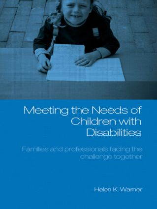 Meeting the Needs of Children with Disabilities: Families and Professionals Facing the Challenge Together, 1st Edition (Paperback) book cover