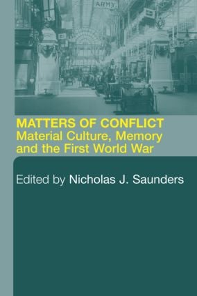 Matters of Conflict: Material Culture, Memory and the First World War, 1st Edition (e-Book) book cover