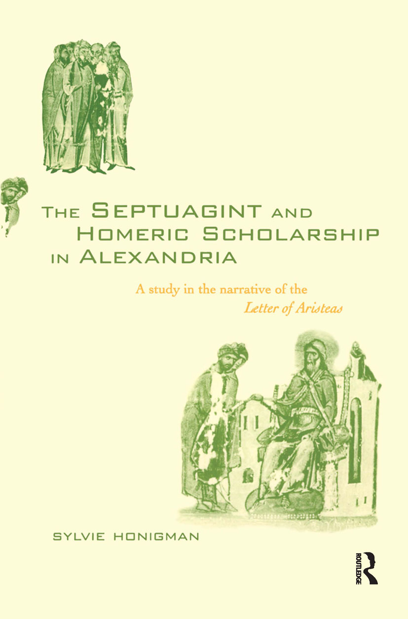 The Septuagint and Homeric Scholarship in Alexandria: A Study in the Narrative of the 'Letter of Aristeas', 1st Edition (Hardback) book cover