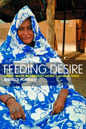 Feeding Desire: Fatness, Beauty and Sexuality Among a Saharan People, 1st Edition (Paperback) book cover