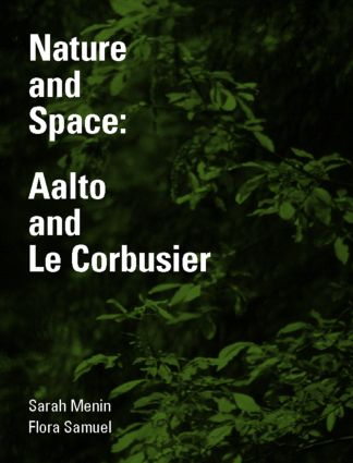 Nature and Space: Aalto and Le Corbusier book cover