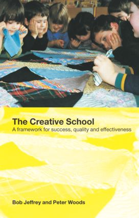 The Creative School: A Framework for Success, Quality and Effectiveness, 1st Edition (Paperback) book cover