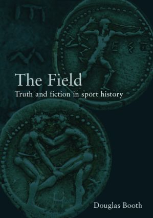 The Field: Truth and Fiction in Sport History (Paperback) book cover