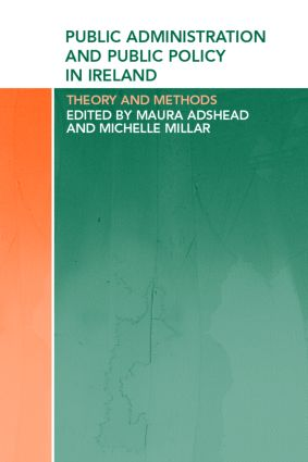 Public Administration and Public Policy in Ireland: Theory and Methods, 1st Edition (Paperback) book cover