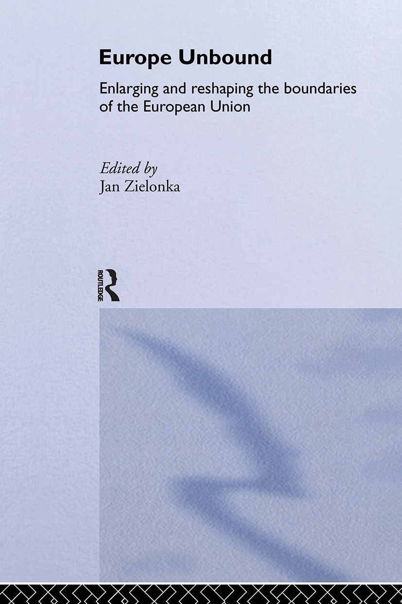 Europe Unbound: Enlarging and Reshaping the Boundaries of the European Union (Hardback) book cover