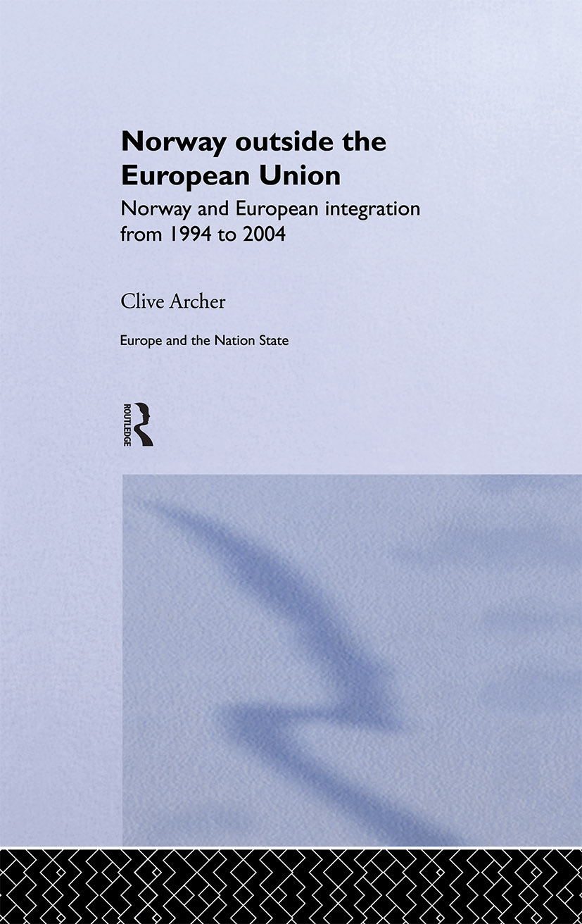 Norway Outside the European Union: Norway and European Integration from 1994 to 2004 (Hardback) book cover