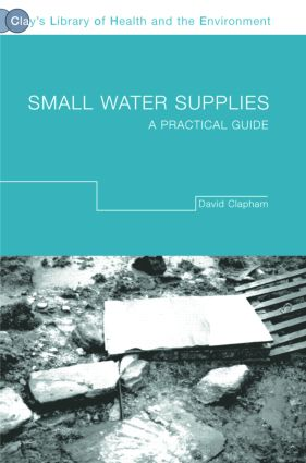 Small Water Supplies: A Practical Guide book cover