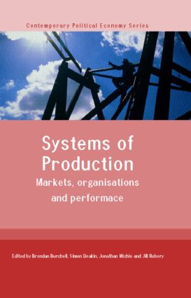 Systems of Production: Markets, Organisations and Performance, 1st Edition (Hardback) book cover
