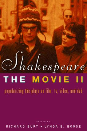 Shakespeare, The Movie II: Popularizing the Plays on Film, TV, Video and DVD, 1st Edition (Paperback) book cover