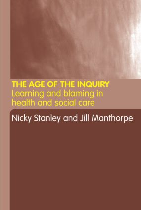 The Age of the Inquiry: Learning and Blaming in Health and Social Care, 1st Edition (Paperback) book cover