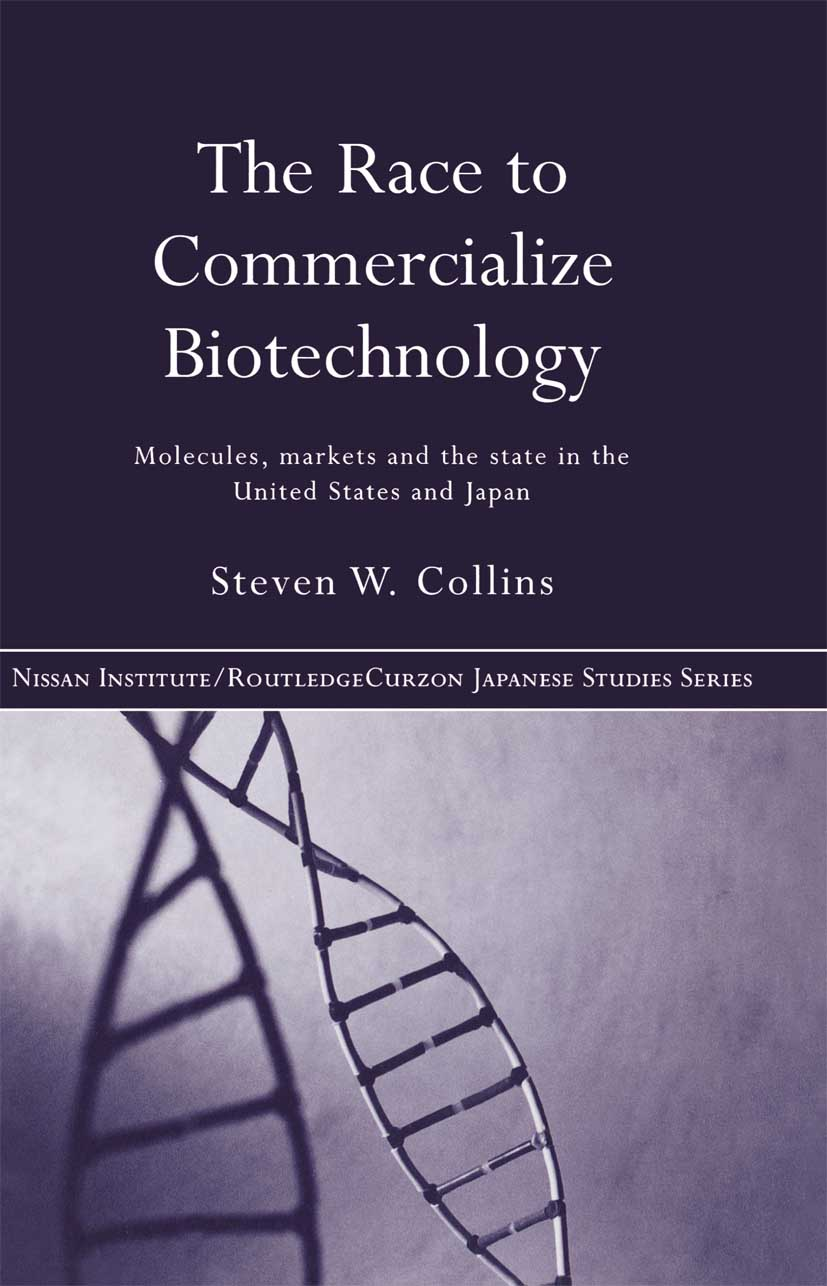 The Race to Commercialize Biotechnology: Molecules, Market and the State in Japan and the US, 1st Edition (Hardback) book cover