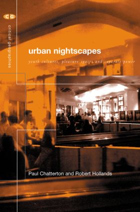 Urban Nightscapes: Youth Cultures, Pleasure Spaces and Corporate Power, 1st Edition (Paperback) book cover