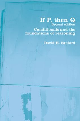 If P, Then Q: Conditionals and the Foundations of Reasoning book cover