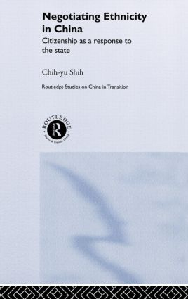 Negotiating Ethnicity in China: Citizenship as a Response to the State (Hardback) book cover