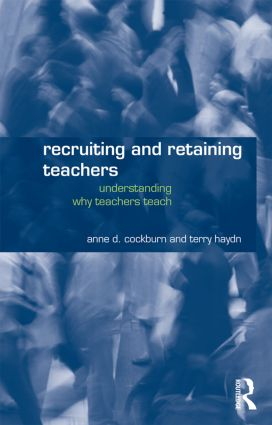 Recruiting and Retaining Teachers: Understanding Why Teachers Teach (Paperback) book cover