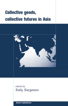 Collective Goods: Collective Futures in East and Southeast Asia, 1st Edition (Paperback) book cover