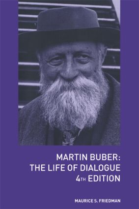 Martin Buber: The Life of Dialogue, 4th Edition (Paperback) book cover