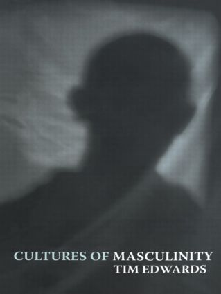 Cultures of Masculinity: 1st Edition (Paperback) book cover