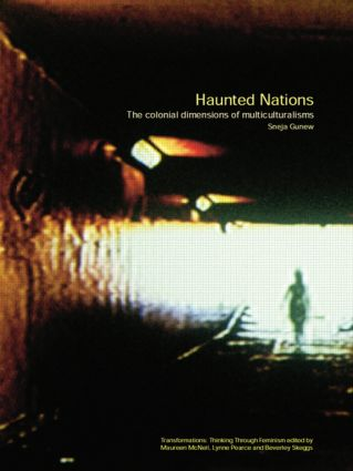 Haunted Nations: The Colonial Dimensions of Multiculturalisms book cover