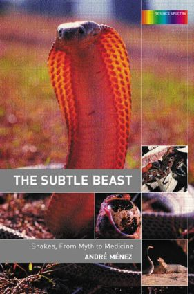 The Subtle Beast: Snakes, From Myth to Medicine, 1st Edition (Paperback) book cover
