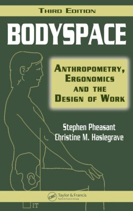 Bodyspace: Anthropometry, Ergonomics and the Design of Work, Third Edition, 3rd Edition (Hardback) book cover