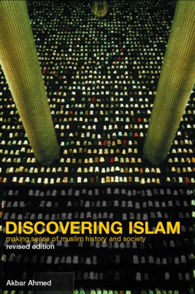 Discovering Islam: Making Sense of Muslim History and Society, 2nd Edition (Paperback) book cover