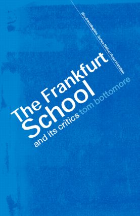 The Frankfurt School and its Critics: 2nd Edition (Paperback) book cover
