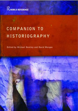 Companion to Historiography: 1st Edition (Paperback) book cover
