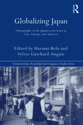 Globalizing Japan: Ethnography of the Japanese presence in Asia, Europe, and America (Paperback) book cover