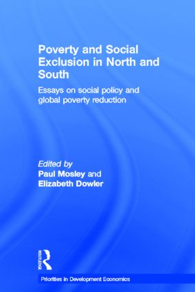 Poverty and Exclusion in North and South: Essays on Social Policy and Global Poverty Reduction (Hardback) book cover